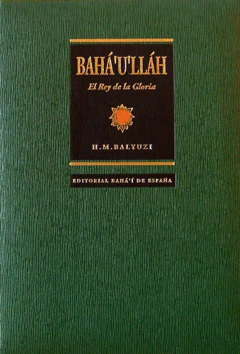Bahá'u'lláh el Rey de la gloria